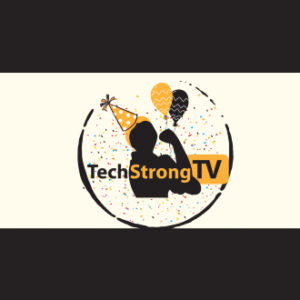 TechStrong TV - Anniversary - broadcast - Happy Birthday TechStrong